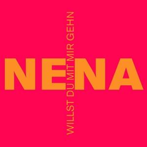 NENA - Willst du mit mir gehn
