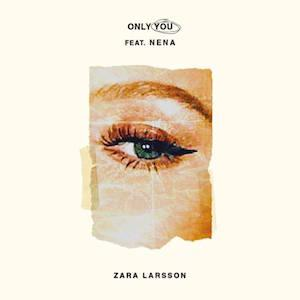 Zara Larsson feat. NENA - Only you